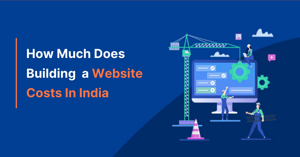 How Much Does Building A Website Costs In India