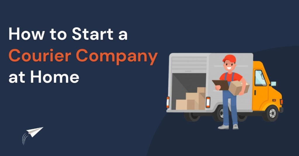 How to start courier company from home