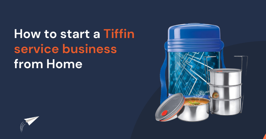 How to start a Tiffin service business from Home