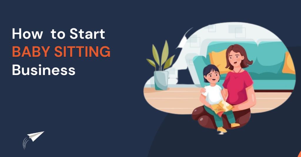 HOW TO START BABYSITTING BUSINESS