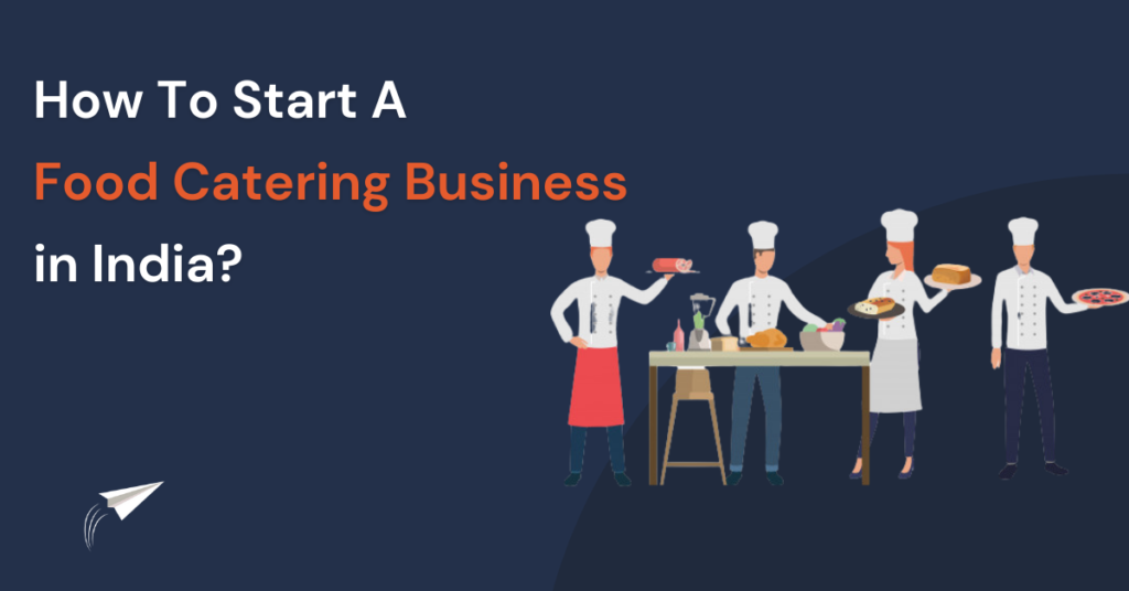 How to start a food catering business in India