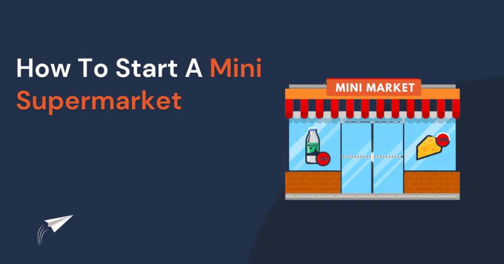 How To Start A Mini Supermarket