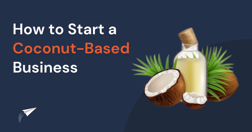 How to start a coconut-based business