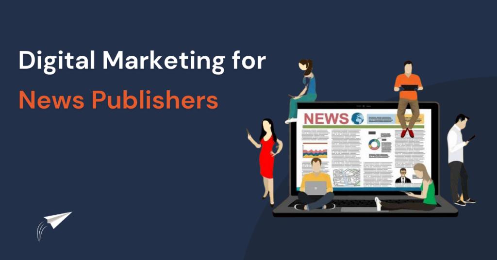 Digital Marketing for News Publishers