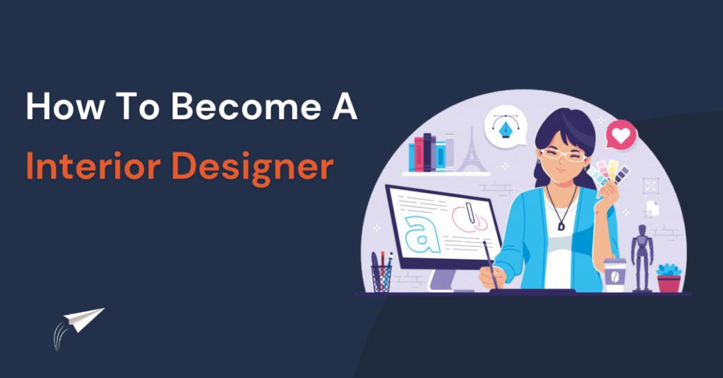 How to become a interior designer