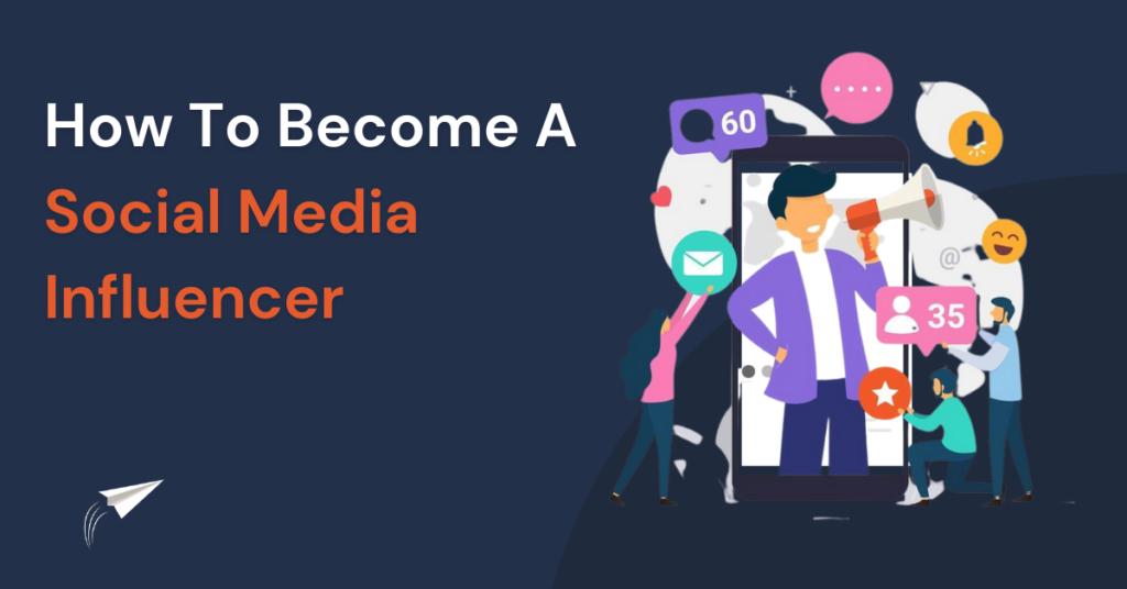 hoe to become a social media influencer