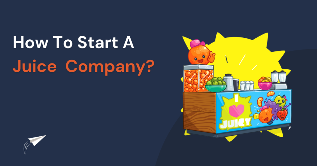HOW TO START A-JUICE COMPANY