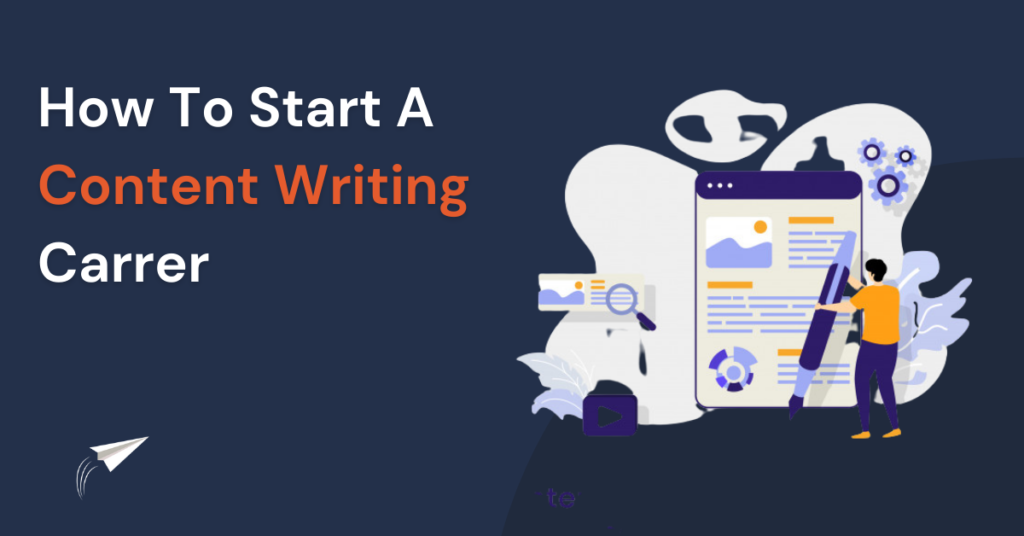 How To Start A Content Writing Carrer