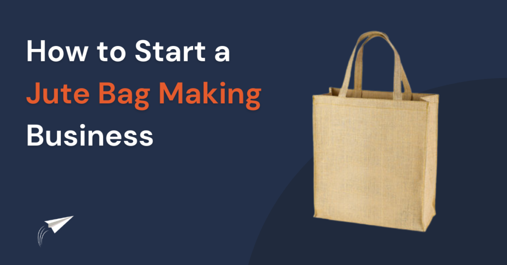 How to start a jute bag making business