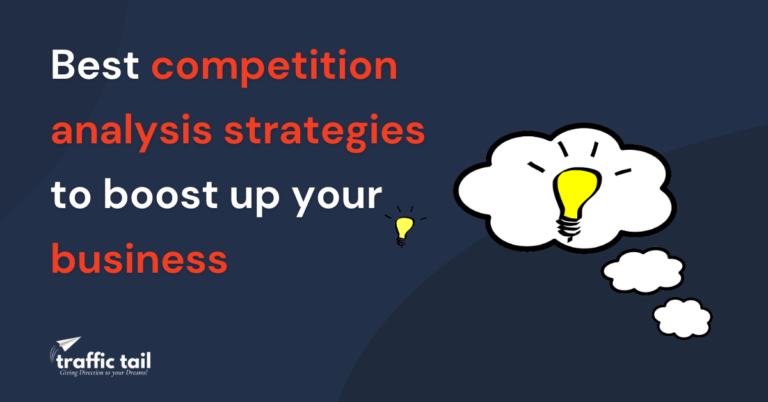Best Competition Analysis Strategies To Boost Up Your Business
