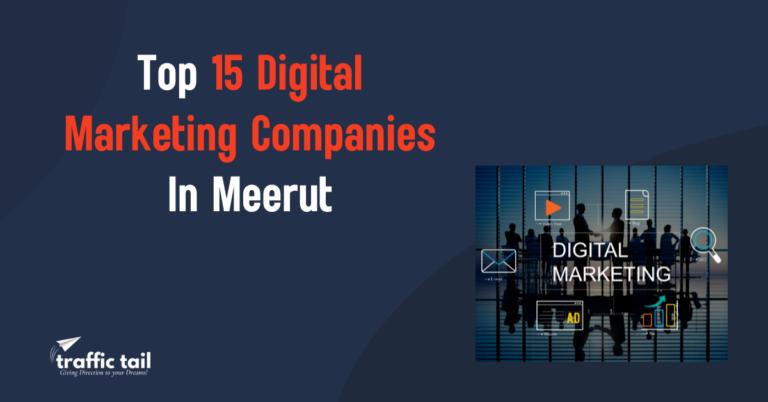 Top 15 Digital Marketing Companies In Meerut