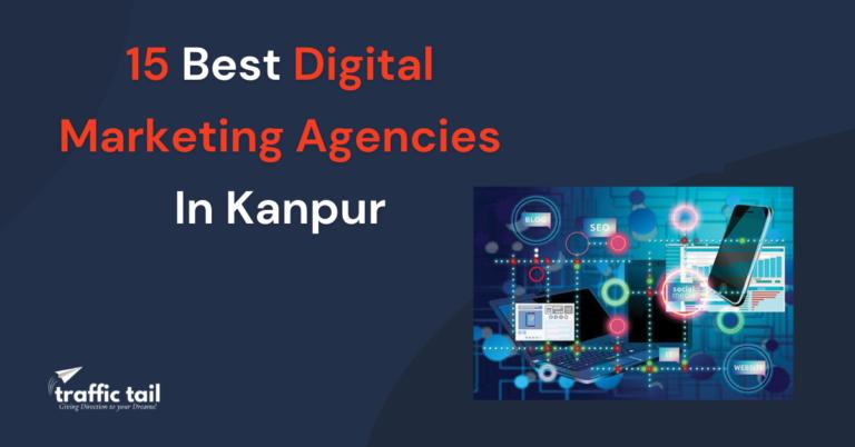 15 Best Digital Marketing Agencies In Kanpur