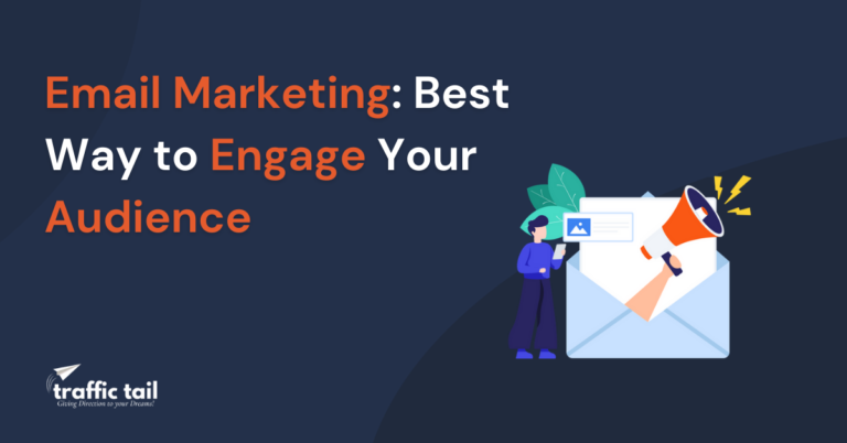 Email Marketing: Best Way to Engage Your Audience